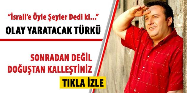 İsmail Türüt`ten Olay Yaratacak Türkü - İZLE