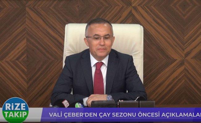 VALİ ÇEBER'DEN ÇAY SEZONU ÖNCESİ AÇIKLAMALAR